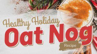 Healthy Holiday Oat Nog Recipe