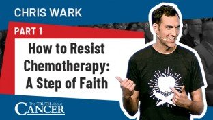 How to Resist Chemotherapy: A Step of Faith (Part 1)