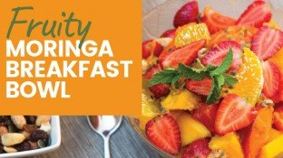 Fruity Moringa Breakfast Bowl Recipe