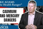 speaker mike Adams on the dangers of cadmium and mercury