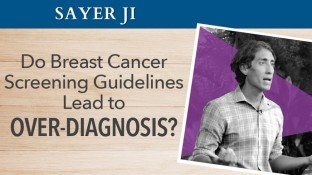 Do Breast Cancer Screening Guidelines Lead to Over-Diagnosis? (video)