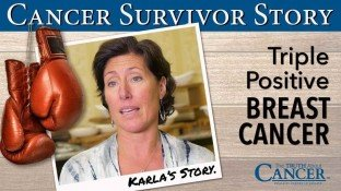 Cancer Survivor Story: Karla Olson (Triple Positive Breast Cancer)