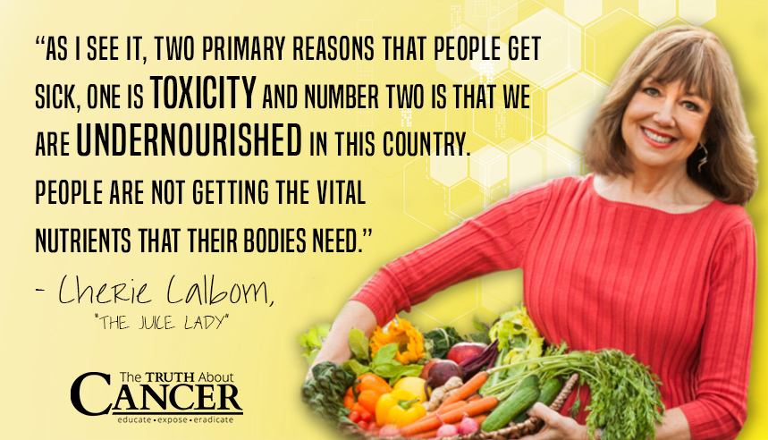 """People are not getting the vital nutrients that their bodies need."" - The Juice Lady Cherie Chalbom"