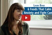 6 Foods that calm anxiety and fight cancer - Laura Bond