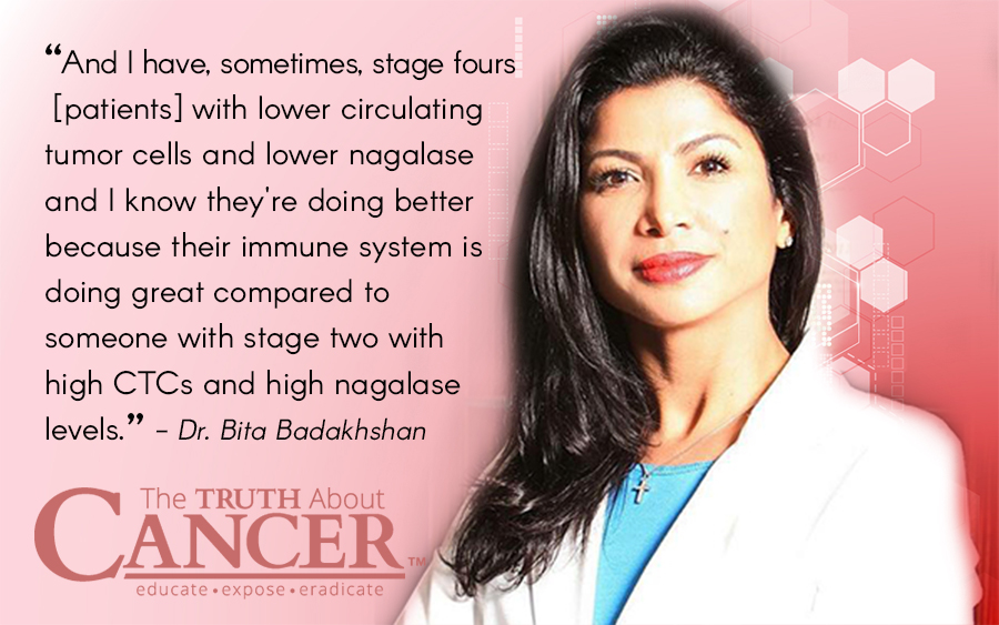 """And I have, sometimes, stage fours [patients] with lower circulating tumor cells and lower nagalase and I know they're doing better because their immune system is doing great compared to someone with stage two with high CTCs and high nagalase levels."" - Dr. Bita Badakhshan"