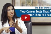 Two Cancer Tests That Are Better Than PET Scans (video)