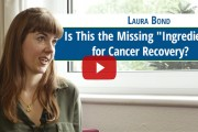 """Is this the missing """"Ingredient"""" for cancer recovery?"""