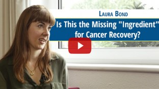 """Is This the Missing """"Ingredient"""" for Cancer Recovery? (video)"""
