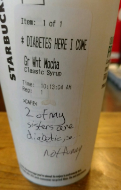 """#10 STARBUCKS SERVES MAN BEVERAGE WITH LABEL """"DIABETES HERE I COME"""""""