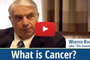 Vid-Webster-Kehr-What-is-Cancer