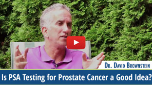 Is PSA Testing for Prostate Cancer a Good Idea? (video)