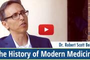 Dr. Robert Scott Bell Explains the History of Modern Medicine