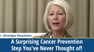 A Surprising Cancer Prevention Step You've Never Thought of! (video)