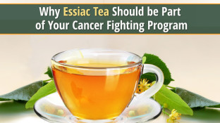 Why Essiac Tea Should be Part of Your Cancer Fighting Program