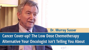 Cancer Cover-up? The Low Dose Chemotherapy Alternative Your Oncologist Isn't Telling You About (video)