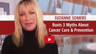 Suzanne Somers Busts 3 Myths About Cancer Care & Prevention (video)