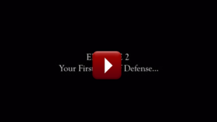 EPISODE 2: What is your first line of defense (video)
