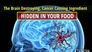 The Brain Destroying, Cancer Causing Ingredient Hidden In Your Food