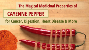 The Magical Medicinal Properties Of Cayenne Pepper For Cancer, Digestion, Heart Disease & More