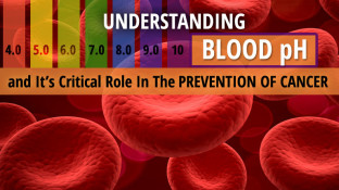Understanding Blood pH And It's Critical Role In The Prevention Of Cancer