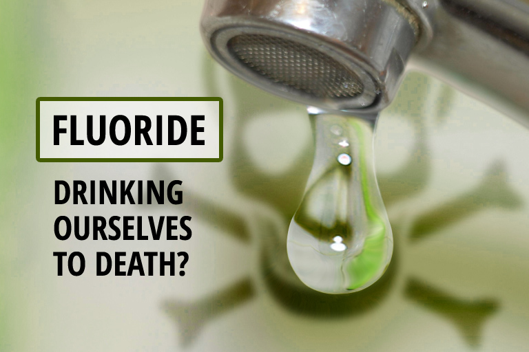 Fluoride—Drinking Ourselves to Death?