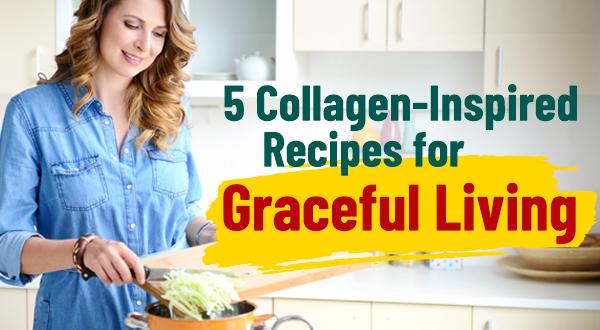 5 collagen-inspired recipes