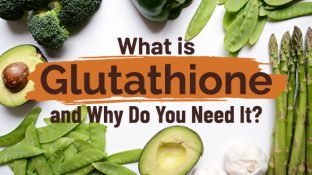 What is Glutathione and Why Do You Need it?