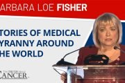 barbara loe fisher on stories of medical tyranny from around the world