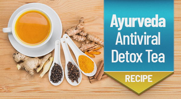 Powerful Ayurvedic (& Antiviral) Detox Tea Recipe