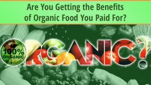 Are You Getting the Benefits of Organic Food You Paid For?