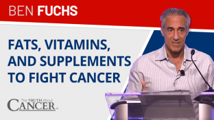 The Power of FATS, Vitamins, and Supplements to Fight Cancer (video)