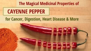 The Magical Medicinal Properties of Cayenne Pepper for Cancer, Digestion, Heart Disease, and More