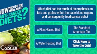 [QUIZ] How Much Do You Know About Anti-Cancer Diets?