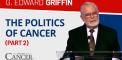 The Politics of Cancer (Part 2): Big Money = Big...