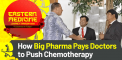 How Big Pharma Pays Doctors to Push Chemotherapy...
