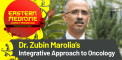 Dr. Zubin Marolia's Integrative Approach to...