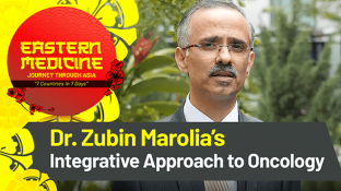 Dr. Zubin Marolia's Integrative Approach to Oncology (video)
