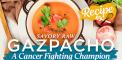 Savory Raw Gazpacho: A Cancer Fighting Champion...