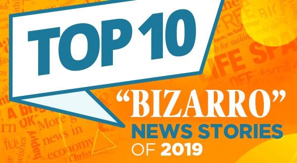 Top 10 Bizarro News Stories from 2019