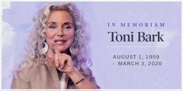 Remembering Toni Bark