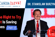 Dr. Stanislaw Burzynski - The Right to Try Act Is Saving Lives (Part 2)