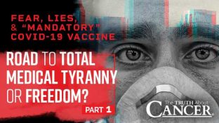 "Fear, Lies & the ""Mandatory"" COVID-19 Vaccine?"