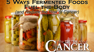 5 Ways Fermented Foods Fuel the Body (and Reduce the Risk of Cancer)