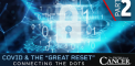 COVID & the Great Reset – Connecting the Dots...