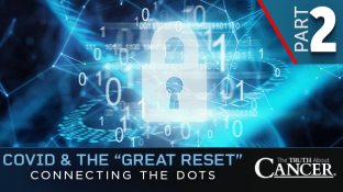 COVID & the Great Reset – Connecting the Dots (PART 2)