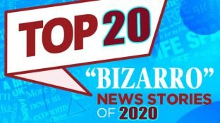 "Top 20 ""Bizarro"" News Stories of 2020"