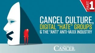 "Cancel Culture, Digital ""Hate"" Groups & the ""Anti"" Anti-Vaxx Industry 