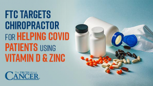 FTC targets chiropractor for helping covid patients using vitamin D, zinc
