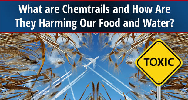 What Are Chemtrails And How Are They Harming Our Food And Water