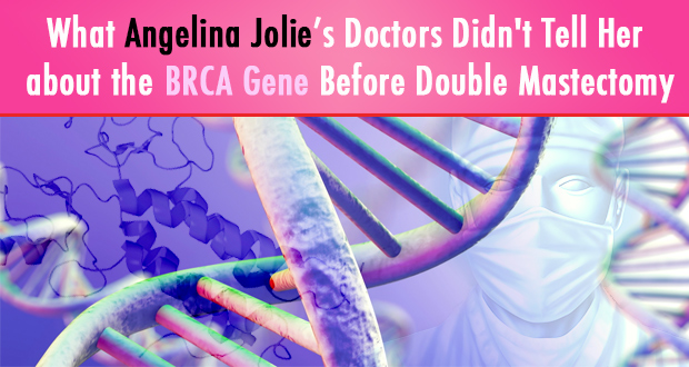 What Angelina Jolie's Doctors Didn't Tell Her about the BRCA Gene Before Double Mastectomy